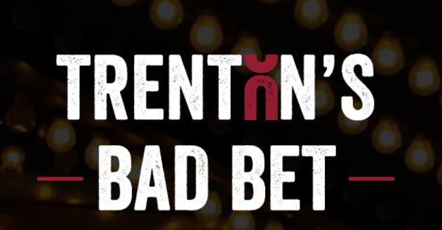 Trenton's Bad Bet